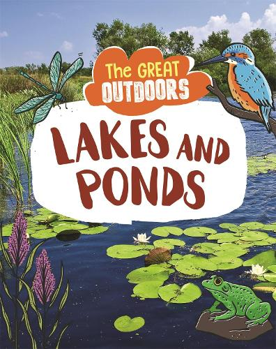 The Great Outdoors: Lakes and Ponds - The Great Outdoors (Paperback)