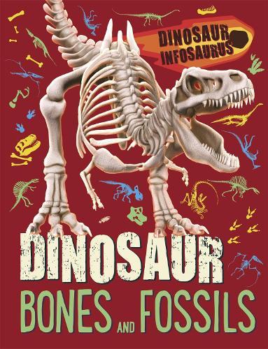 Dinosaur Infosaurus: Dinosaur Bones and Fossils - Dinosaur Infosaurus (Paperback)