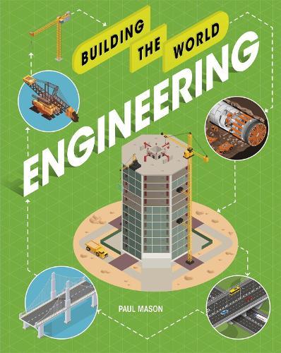 Building the World: Engineering - Building the World (Hardback)