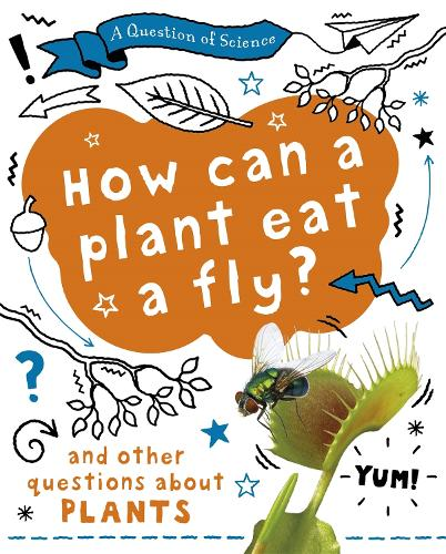 A Question of Science: How can a plant eat a fly? And other questions about plants - A Question of Science (Paperback)