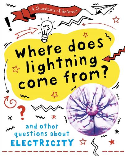 A Question of Science: Where does lightning come from? And other questions about electricity - A Question of Science (Paperback)