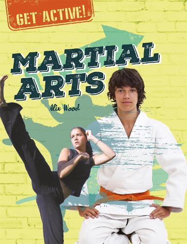 Get Active!: Martial Arts - Get Active! (Paperback)