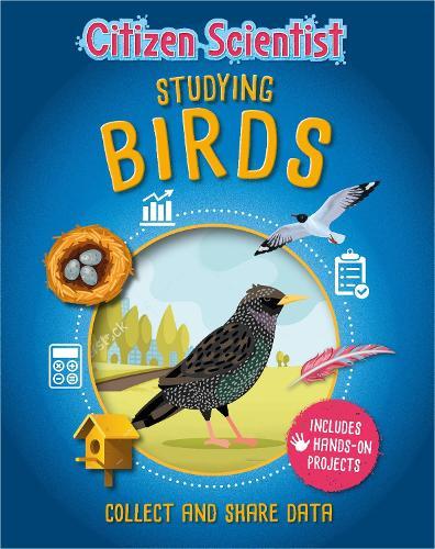 Citizen Scientist: Studying Birds - Citizen Scientist (Paperback)