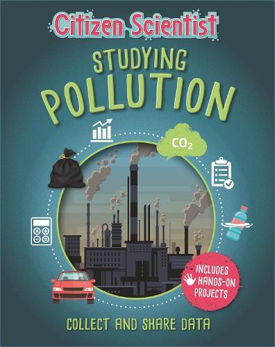 Citizen Scientist: Studying Pollution - Citizen Scientist (Paperback)