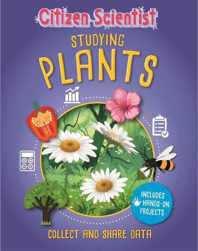 Citizen Scientist: Studying Plants - Citizen Scientist (Hardback)