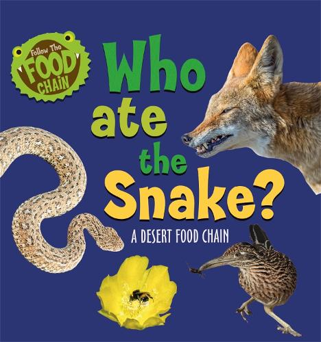 Follow the Food Chain: Who Ate the Snake?: A Desert Food Chain - Follow the Food Chain (Paperback)