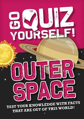 Go Quiz Yourself!: Outer Space - Go Quiz Yourself! (Paperback)