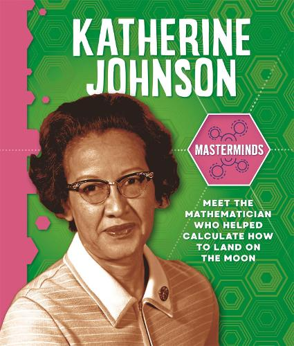 Masterminds: Katherine Johnson - Masterminds (Hardback)