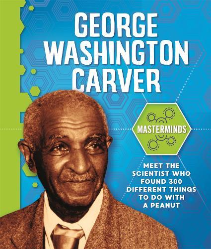 Masterminds: George Washington Carver - Masterminds (Paperback)