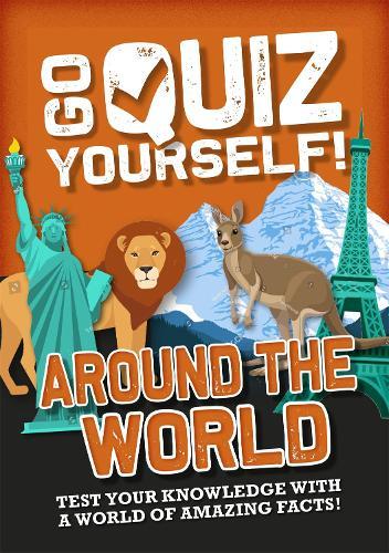 Go Quiz Yourself!: Around the World - Go Quiz Yourself! (Hardback)