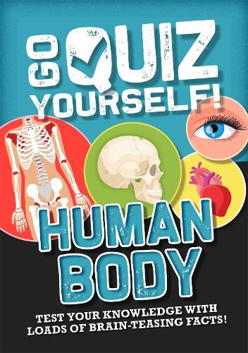 Go Quiz Yourself!: Human Body - Go Quiz Yourself! (Paperback)