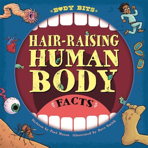 Body Bits: Hair-raising Human Body Facts - Body Bits (Hardback)