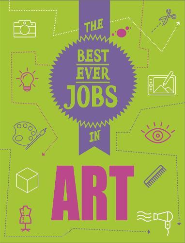 The Best Ever Jobs In: Art - The Best Ever Jobs In (Paperback)