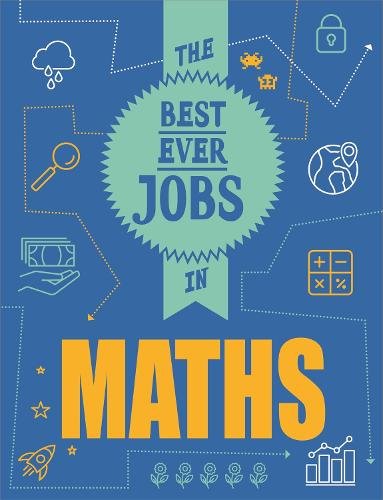 The Best Ever Jobs In: Maths - The Best Ever Jobs In (Hardback)