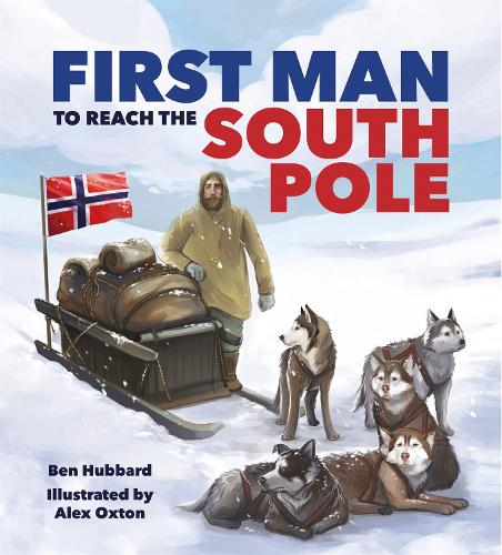 Famous Firsts: First Man to the South Pole - Famous Firsts (Hardback)