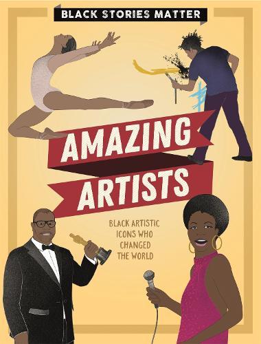 Black Stories Matter: Amazing Artists - Black Stories Matter (Paperback)