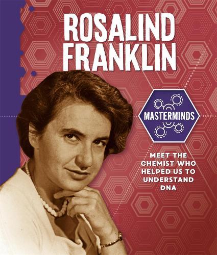 Masterminds: Rosalind Franklin - Masterminds (Hardback)