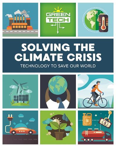 Green Tech: Solving the Climate Crisis - Green Tech (Hardback)