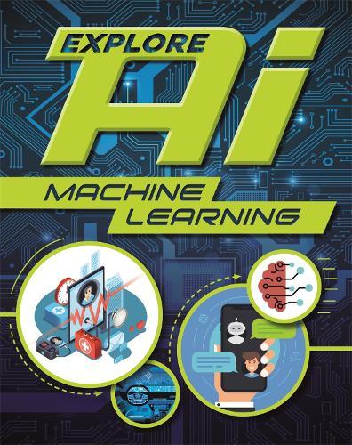 Explore AI: Machine Learning - Explore AI (Hardback)
