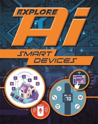 Explore AI: Smart Devices - Explore AI (Hardback)