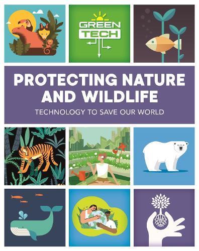 Green Tech: Protecting Nature and Wildlife - Green Tech (Hardback)