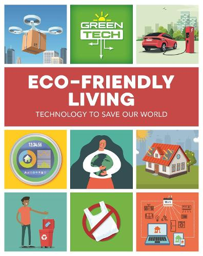 Green Tech: Eco-friendly Living - Green Tech (Hardback)