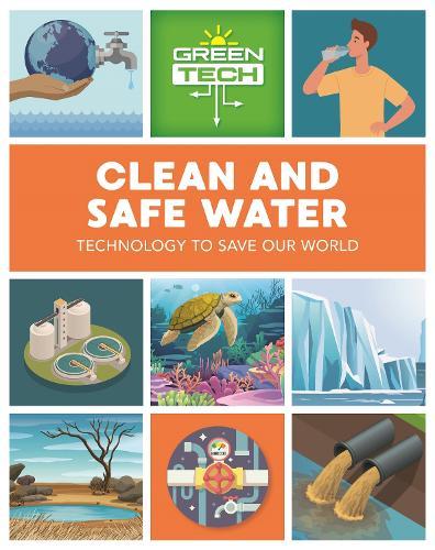Green Tech: Clean and Safe Water - Green Tech (Hardback)