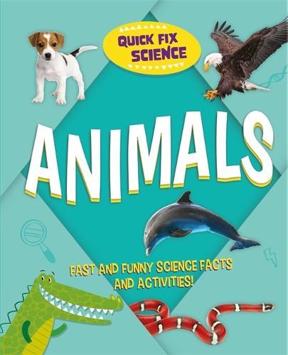 Quick Fix Science: Animals - Quick Fix Science (Paperback)