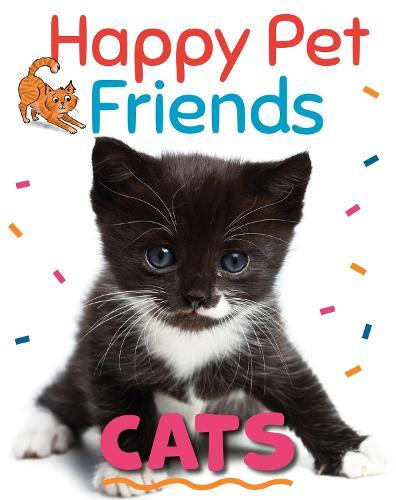 Happy Pet Friends: Cats - Happy Pet Friends (Hardback)