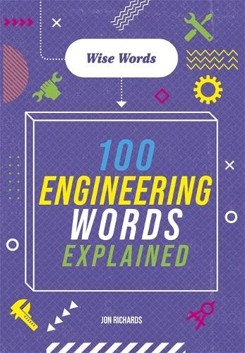 Wise Words: 100 Engineering Words Explained (Hardback)