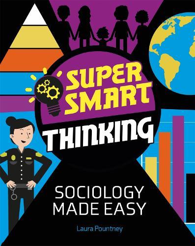 Super Smart Thinking: Sociology Made Easy - Super Smart Thinking (Hardback)