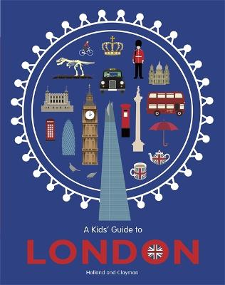 A Kids' Guide to London - An Infographic Guide to (Paperback)