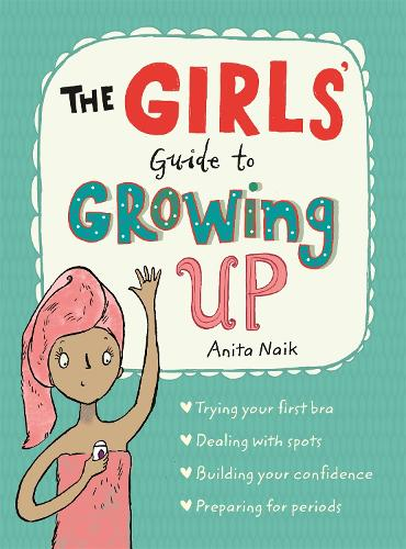 The Girls' Guide to Growing Up - Guide to Growing Up (Paperback)