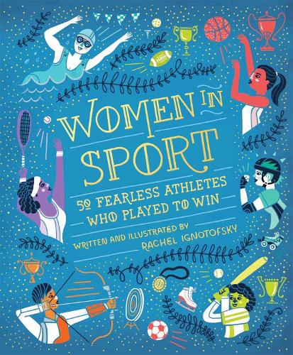 Women in Sport: Fifty Fearless Athletes Who Played to Win (Hardback)