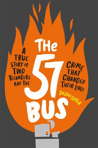 The 57 Bus: A True Story of Two Teenagers and the Crime That Changed Their Lives (Paperback)