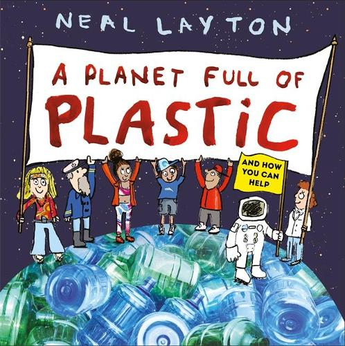 A Planet Full of Plastic: and how you can help (Hardback)