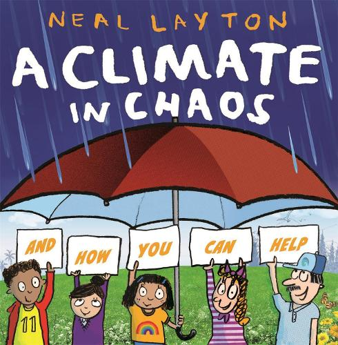 A Climate in Chaos: and how you can help (Hardback)