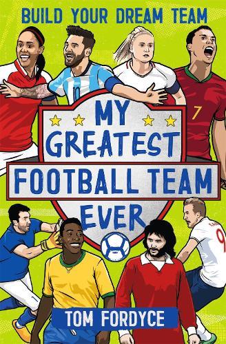 My Greatest Football Team Ever: Build Your Dream Team (Paperback)