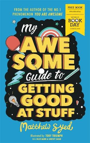 My Awesome Guide to Getting Good at Stuff: World Book Day 2020 (Paperback)