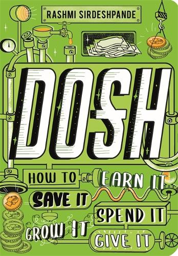 Dosh: How to Earn It, Save It, Spend It, Grow It, Give It (Paperback)
