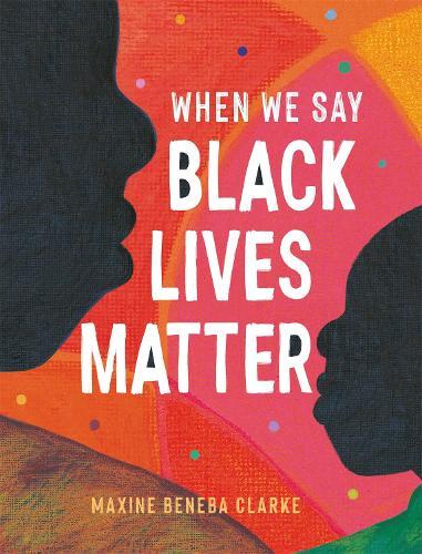 When We Say Black Lives Matter (Paperback)