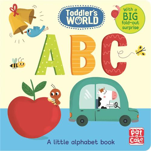 Toddler's World: ABC: A little alphabet board book with a fold-out surprise - Toddler's World (Board book)