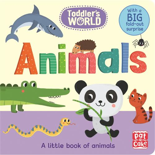 Toddler's World: Animals: A little board book of animals with a fold-out surprise - Toddler's World (Board book)