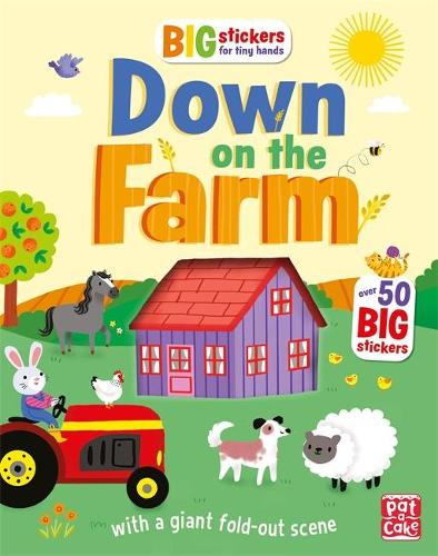 Big Stickers for Tiny Hands: Down on the Farm: With scenes, activities and a giant fold-out picture. - Big Stickers for Tiny Hands (Paperback)