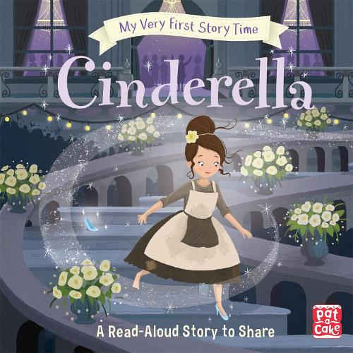 My Very First Story Time: Cinderella: Fairy Tale with picture glossary and an activity - My Very First Story Time (Hardback)