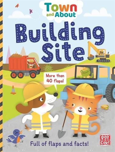 Town and About: Building Site: A board book filled with flaps and facts - Town and About (Board book)