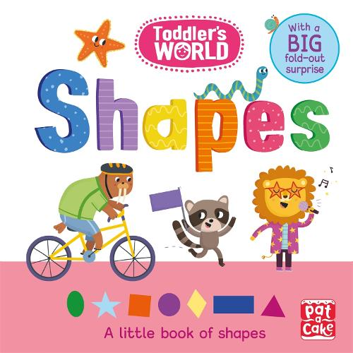 Toddler's World: Shapes: A little board book of shapes with a fold-out surprise - Toddler's World (Board book)