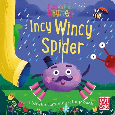 Peek and Play Rhymes: Incy Wincy Spider: A baby sing-along board book with flaps to lift - Peek and Play Rhymes (Board book)