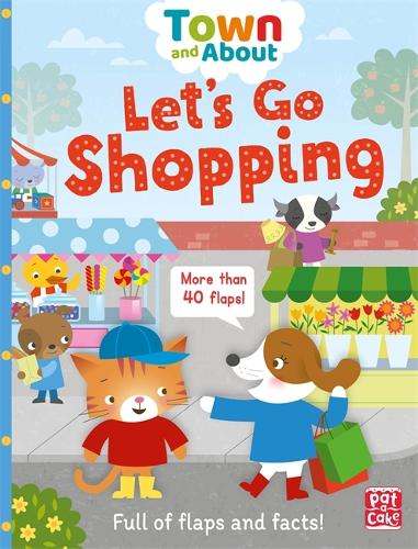 Town and About: Let's Go Shopping: A board book filled with flaps and facts - Town and About (Board book)
