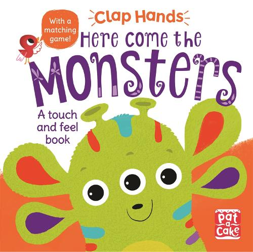 Clap Hands: Here Come the Monsters: A touch-and-feel board book - Clap Hands (Board book)